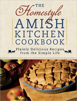 The Homestyle Amish Kitchen Cookbook By Varozza, Georgia (EDT)