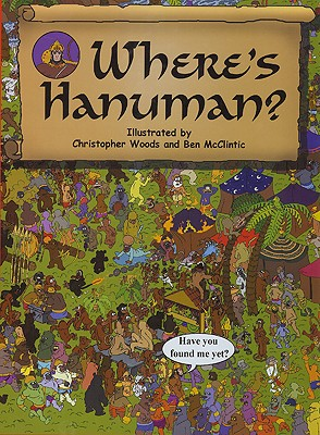 Where's Hanuman? By Woods, Christopher (ILT)/ Mcclintic, Ben (ILT)