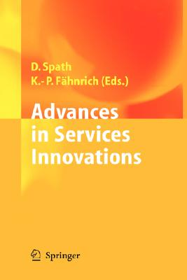 Advances In Service Innovation By Spath, Dieter (EDT)/ Fahnrich, Klaus-Peter (EDT)